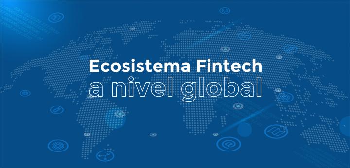 Ecosistema Fintech a nivel global