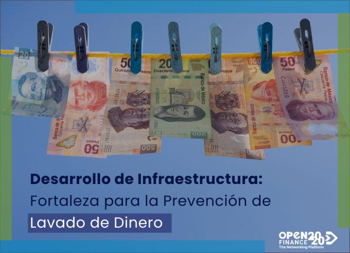 Desarrollo de infraestructura: fortaleza para la prevención de lavado de dinero.
