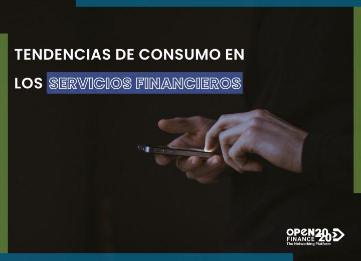 TENDENCIAS DE CONSUMO EN LOS SERVICIOS FINANCIEROS