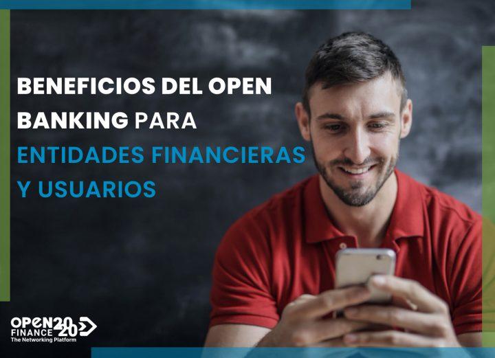 BENEFICIOS DEL OPEN BANKING PARA ENTIDADES FINANCIERAS Y USUARIOS