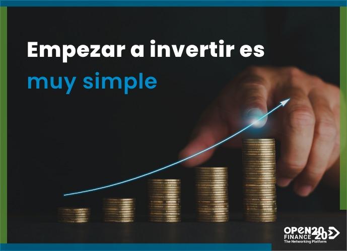 Empezar a invertir es muy simple