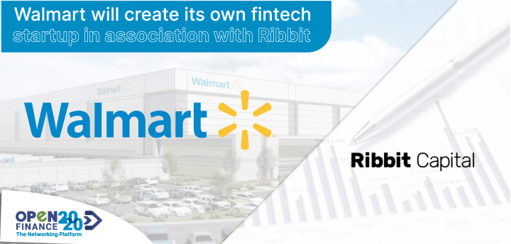 The commercial chain Walmart will create its own Fintech startup in association with Ribbit Capital