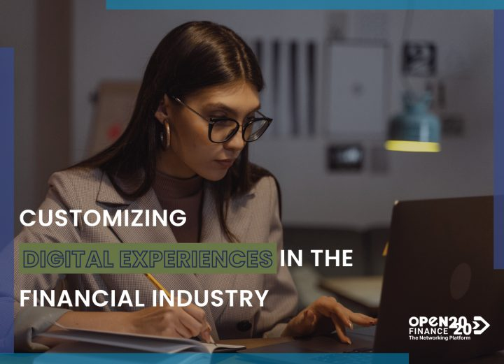 CUSTOMIZING DIGITAL EXPERIENCES IN THE FINANCIAL INDUSTRY